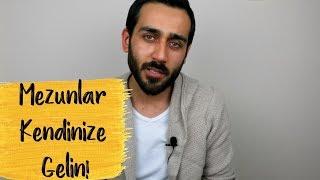 Mezunlar Kendinize Gelin! |Mezunlara Özel Motivasyon Videosu