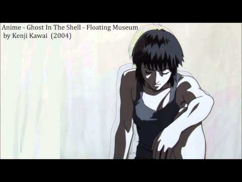 """Anime - Ghost In The Shell - """"Floating Museum"""" by Kenji Kawai  (2004)"""