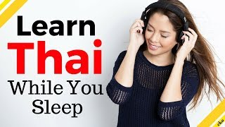 Learn Thai While You Sleep 😀  Most Important Thai Phrases and Words 😀 English/Thai (8 Hours)