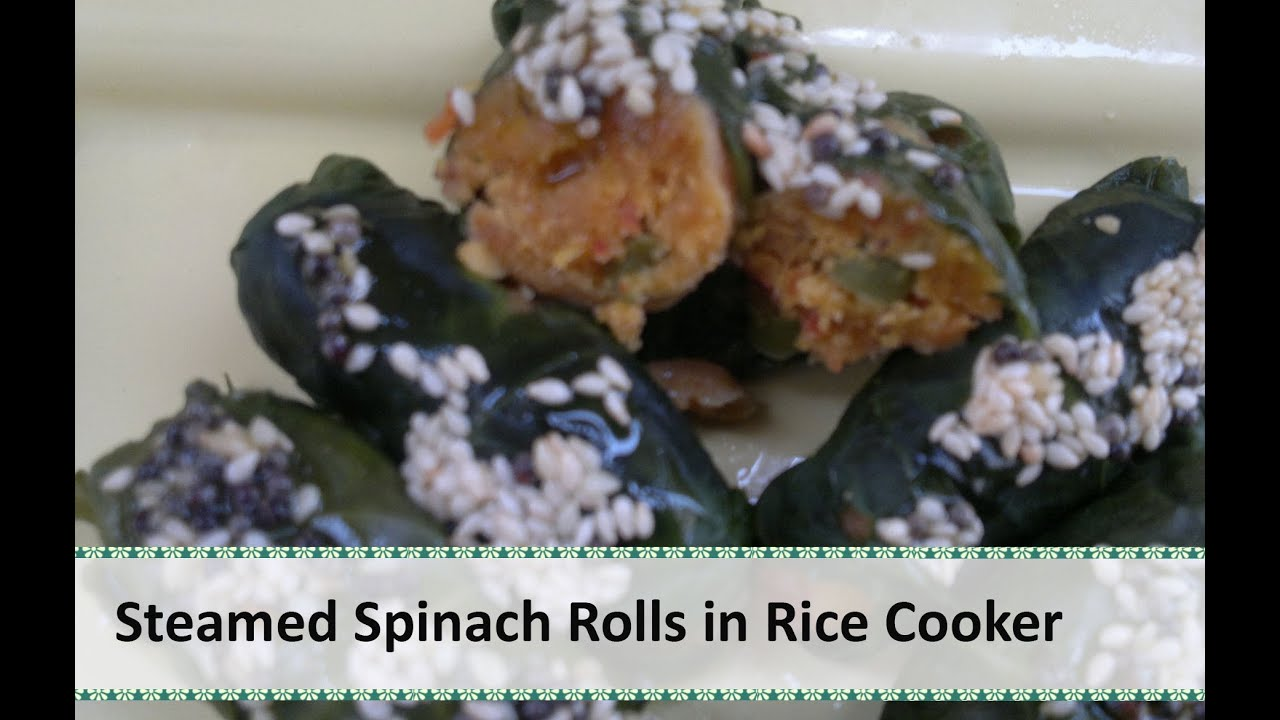 Steamed Spinach Rolls Recipe In Electric Rice Cooker By
