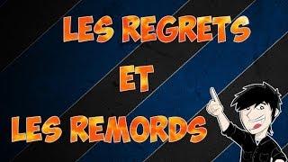 Les Regrets et les Remords - ZeLastMemorY