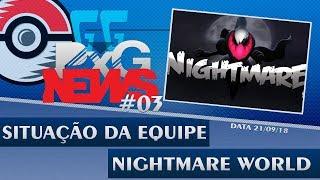 GGPxG NEWS #03 - Nightmare World, Premiações do Mewtwo, briga da GM Bea, etc