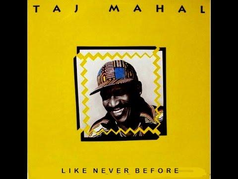 Taj Mahal - Like Never Before (Full Vinyl Album) (HQ)