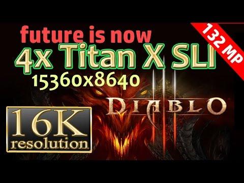 Diablo III 16K resolution(15360x8640) 4x Titan X SLI - Diablo III 16K gameplay 16k