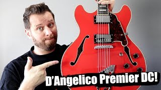 D'Angelico Premier DC! - The Guitar I've Been Waiting For!