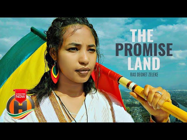 Ras Degnet Zeleke - The Promise Land - New Ethiopian Music 2021 (Official Video)