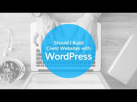 Freelancer Question - Client Websites with WordPress?