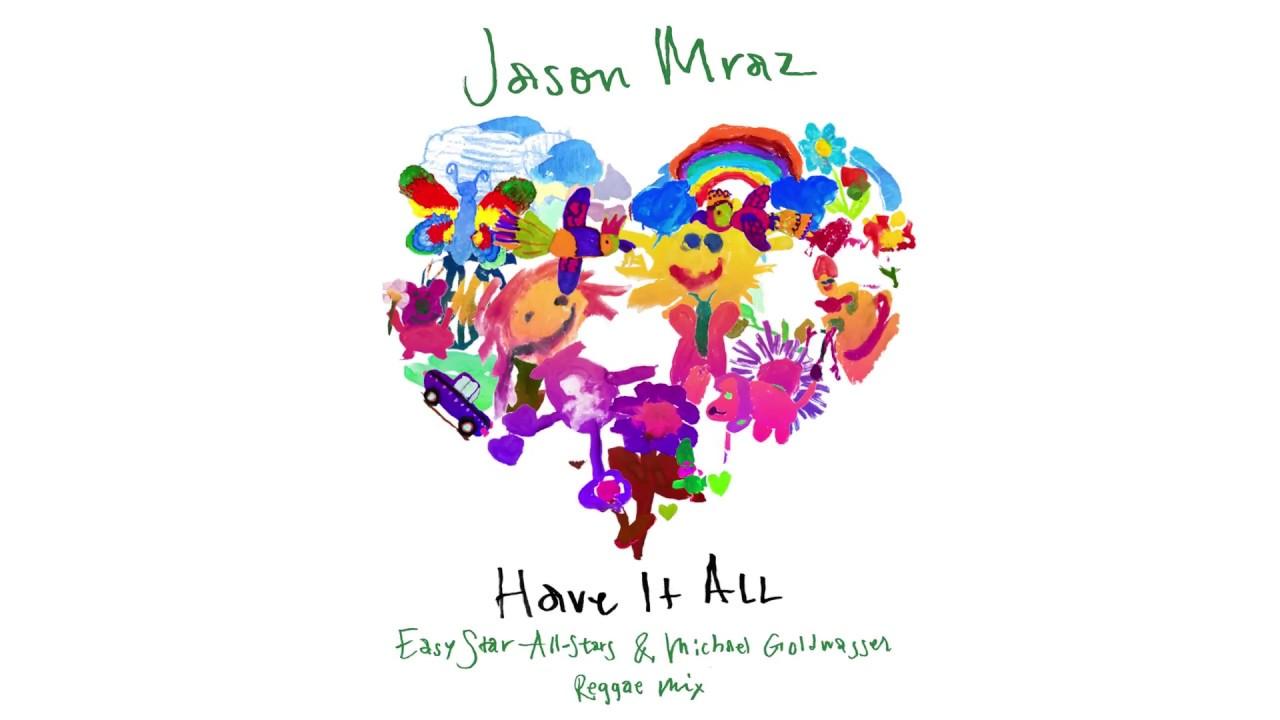 Jason Mraz - Have It All (Easy Star-All Stars & Michael Goldwasser Reggae Mix) [Official Audio]