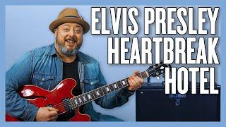 Elvis Presley Heartbreak Hotel Guitar Lesson + Tutorial