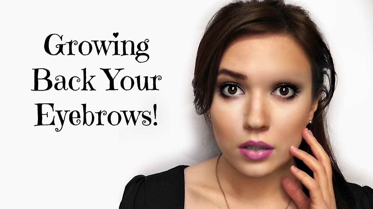 Growing Back Your Eyebrows Youtube