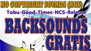 Tobu-Good-Times-NCS-Backsounds Gratis