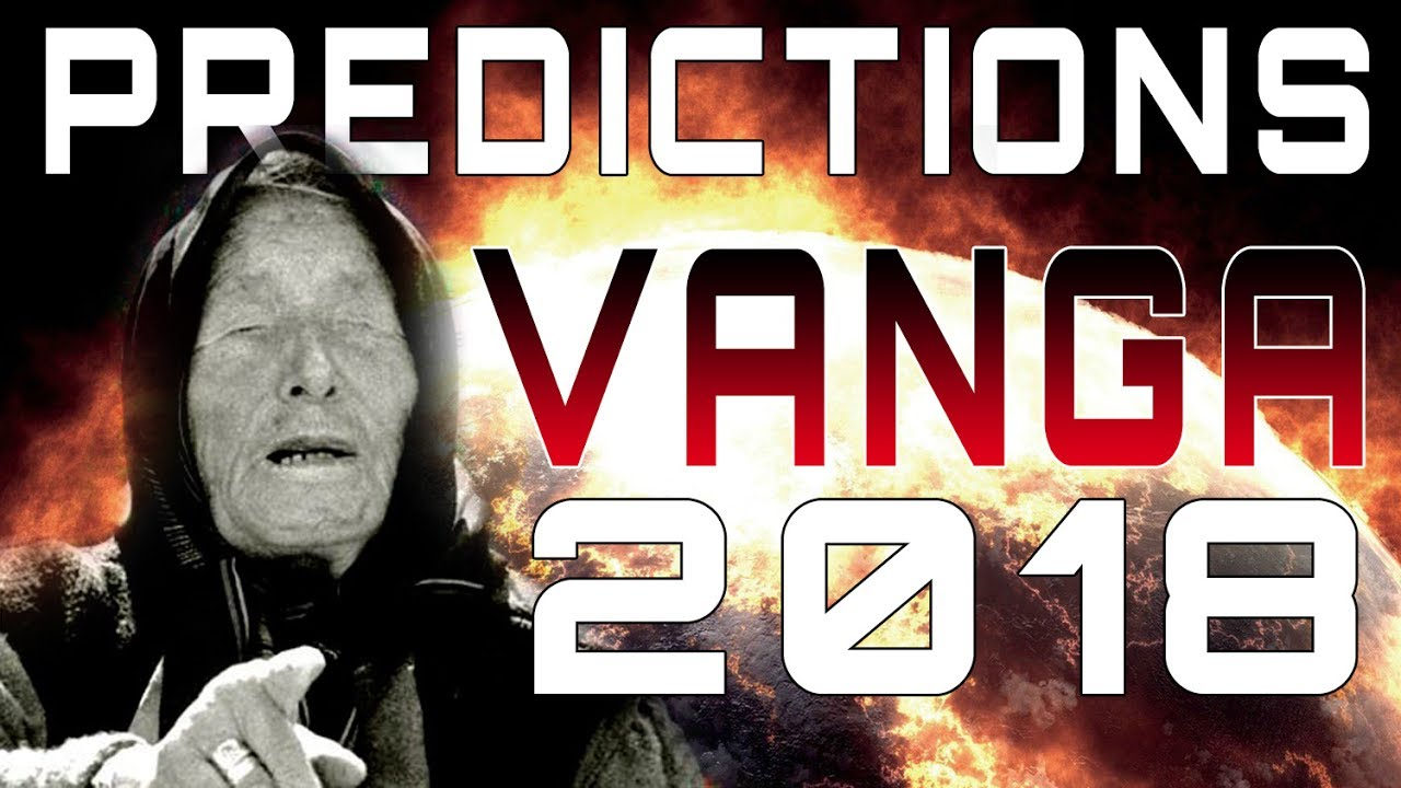 Vangas predictions for 2018