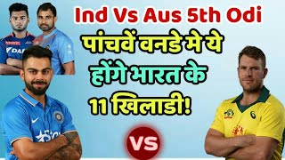 India Vs Australia 5th Odi Predicted Playing Eleven (XI)   Cricket News Today
