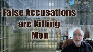 False Accusations are Killing Men