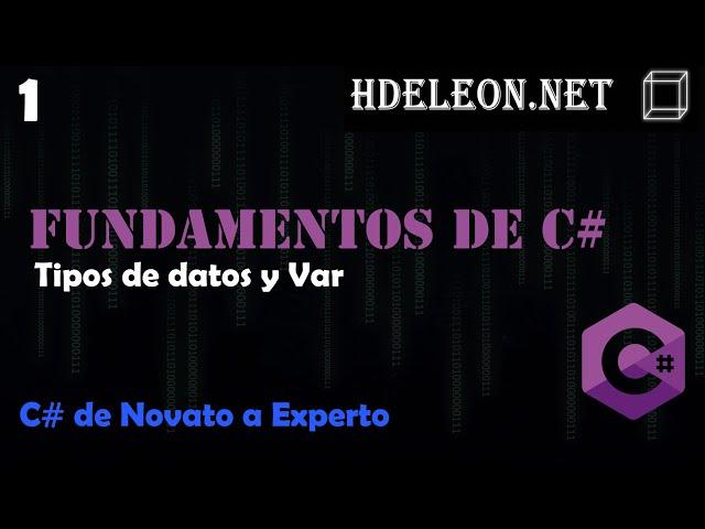 1.- Tipos de datos y var | Curso de fundamentos de C#