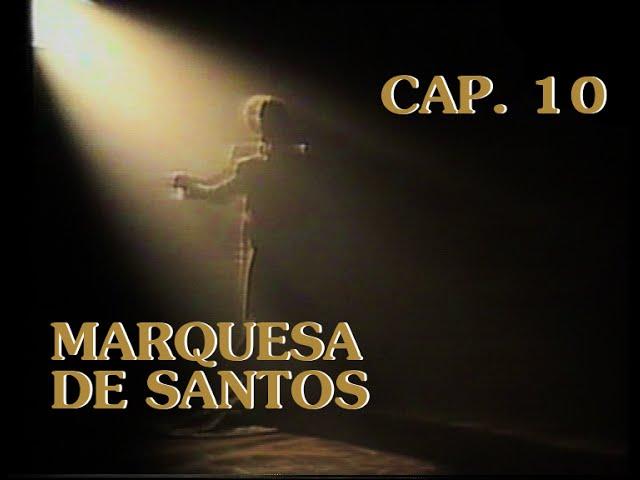 Marquesa de Santos 1984 - Capítulo 10