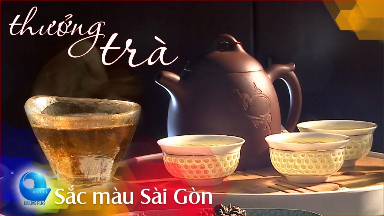 Văn hóa trà Việt   Học bí quyết pha trà, uống trà Việt đúng điệu   Sắc màu Sài Gòn