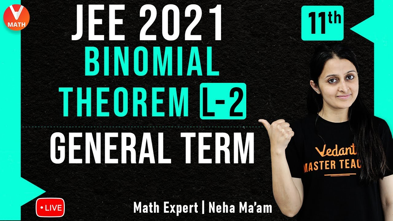 JEE: Binomial Theorem L-2 | General Term | Class 11 | JEE Maths | JEE Main 2021 | Vedantu