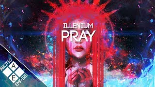 ILLENIUM - Pray ft. Kameron Alexander | Melodic Dubstep