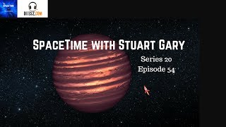 Brown dwarfs could be as common as stars  - SpaceTime with Stuart Gary S20E54