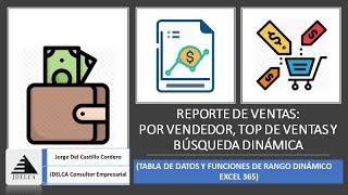 GESTIÓN COMERCIAL - REPORTE DE VENTAS: POR VENDEDOR, TOP DE VENTAS Y BÚSQUEDA DINÁMICA. EXCEL 365