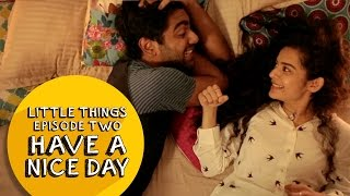 Dice Media | Little Things (Web Series) | S01E02 -