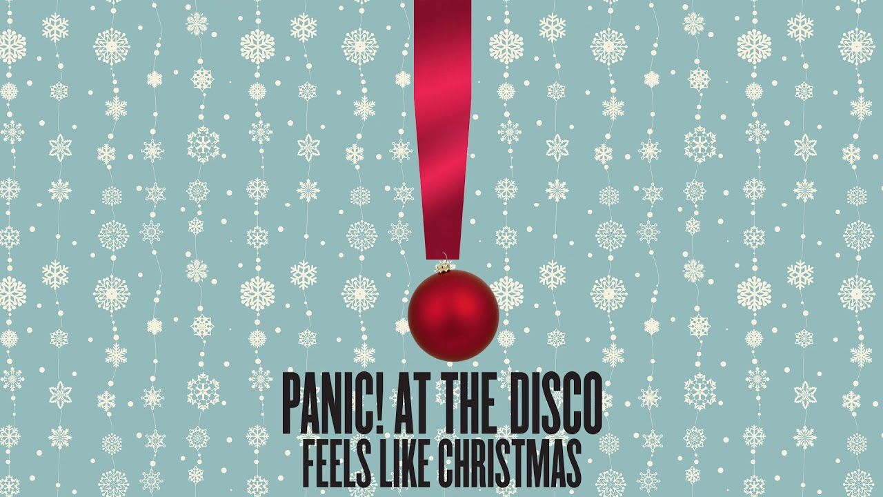 panic at the disco feels like christmas youtube