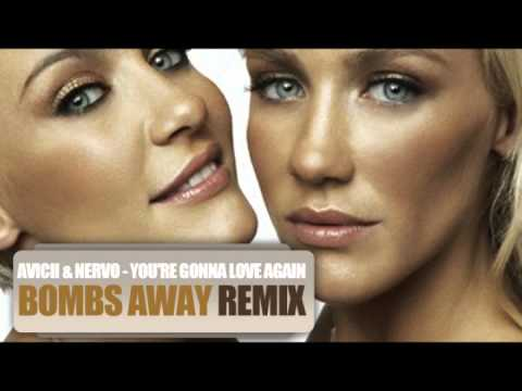 Avicii & NERVO - You're Gonna Love Again (Bombs Away Remix)