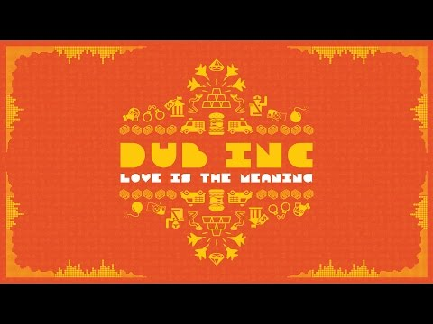 DUB INC - Love is the meaning (Lyrics Vidéo Official) - Album