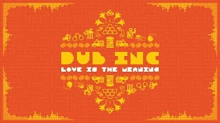 """DUB INC - Love is the meaning (Lyrics Vidéo Official) - Album """"So What"""""""