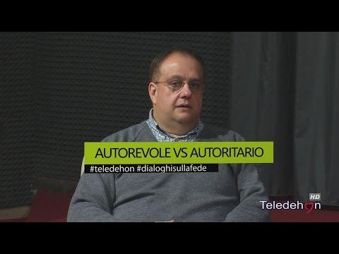 DIALOGHI SULLA FEDE - AUTOREVOLE VS AUTORITARIO