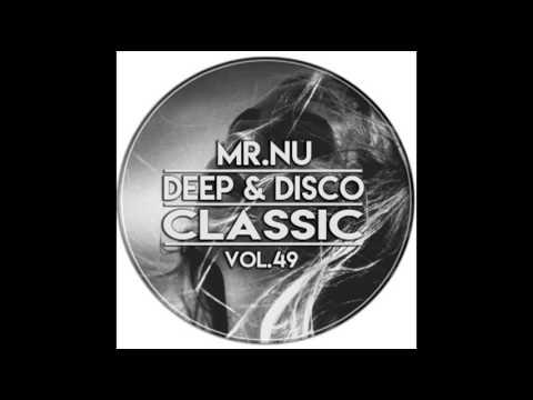 Mr. Nu ► Deep & Disco Classic Vol. 49
