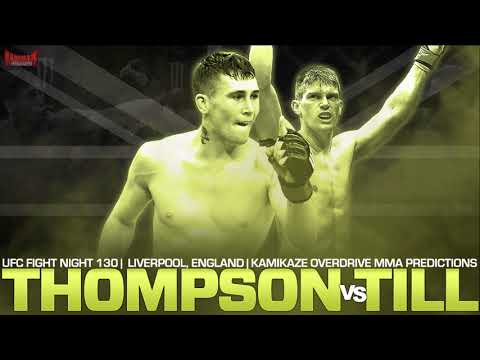 UFC Fight Night: 130 Thompson vs Till Predictions- Kamikaze Overdrive MMA