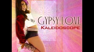 KALEIDOSCOPE by Gypsy Love - Official Video