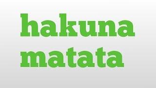 hakuna matata meaning and pronunciation
