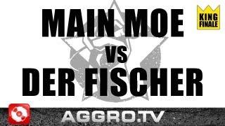 RAP AM MITTWOCH - MAIN MOE VS DER FISCHER - KING FINALE VOM 03.10.2012 (AGGRO TV)
