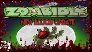 NEW BLOOD UPDATES | Zombidle ReMonstered #2