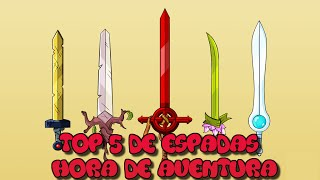 TOP 5 Espadas De Hora De Aventura #PhilElMago #TOP5 #AdventureTime