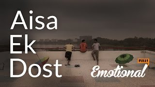 Aisa Ek Dost || EmotionalFulls
