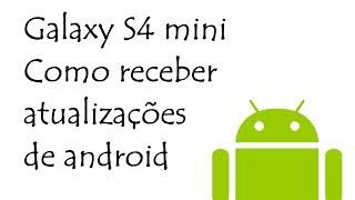 Galaxy S4 mini / Como receber atualizações de android / DavidTecNew