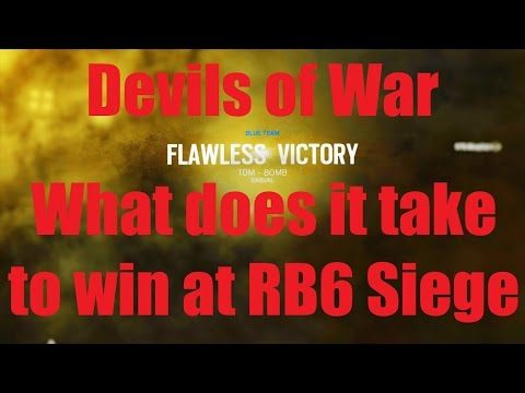 What does it take to win at RB6 Siege? - Devils of War