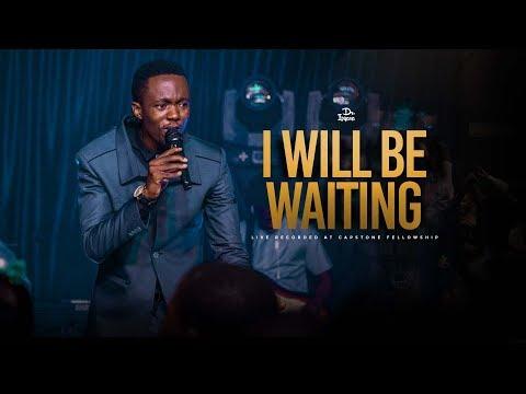 Will Be Waiting/covenant Keeping God/ Worship While Waiting