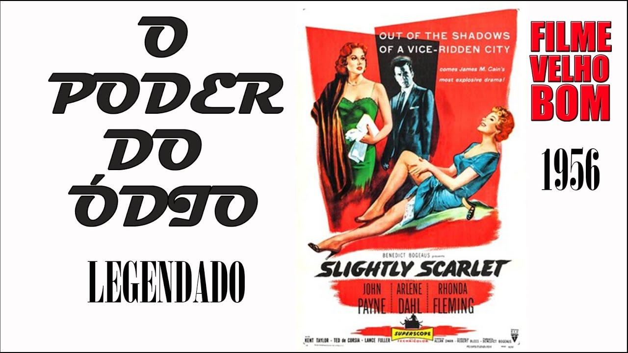 Download O PODER DO ÓDIO (Slightly Scarlet 1956 1080p Legendado)