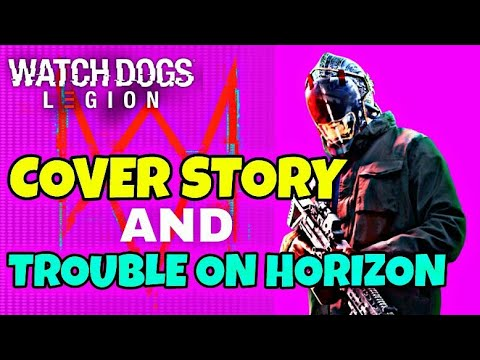 Cover Story/Trouble On Horizon - Side Mission | Watch Dogs Legion Walkthrough |