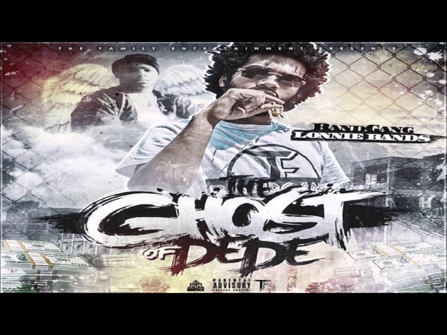 BandGang Lonnie Bands -The Ghost Of DeDe (Full Mixtape)