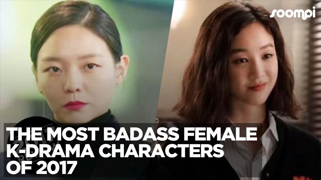 The Most Badass Female K-Drama Characters Of 2017
