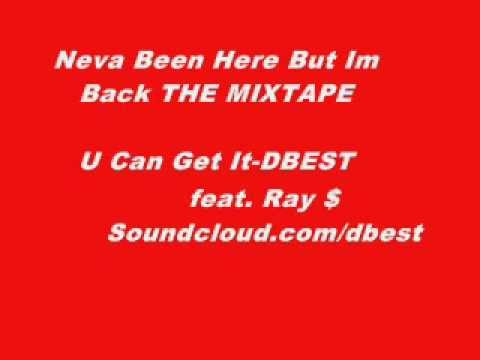 U Can Get It-DBEST feat Ray $