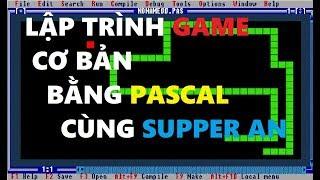 Cách lập trình game SNAKE bằng Turbo Pascal(Supper An)
