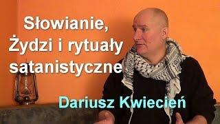 Słowianie, Żydzi i rytuały satanistyczne - Dariusz Kwiecień