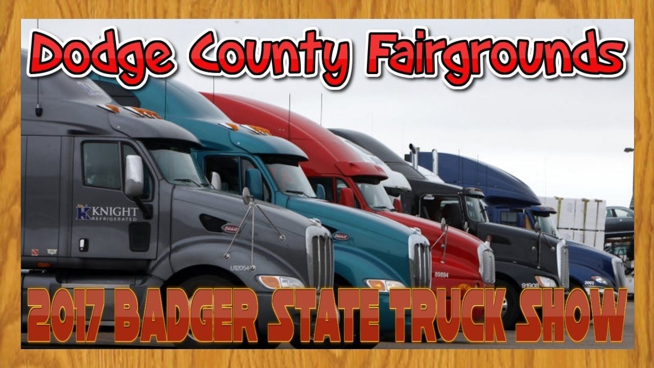 2017 Badger State Truck Show | Dodge County Fairgrounds Beaver Dam ...